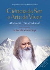 Ciência do Ser e Arte de Viver - Maharishi Mahesh Yogi