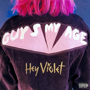 Hey Violet – Guys My Age