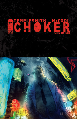 CHOKER ECCC Exclusive | by Ben Templesmith