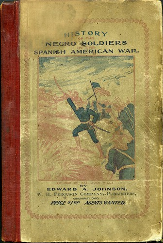 "Front cover of ""History of Negro soldiers in the Spanish American War"" by Edward A. Johnson 