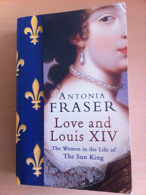 Love and Louis XIV - Antonia Fraser