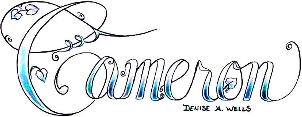 Cameron Tattoo Design By Denise A Wells My Sons Name