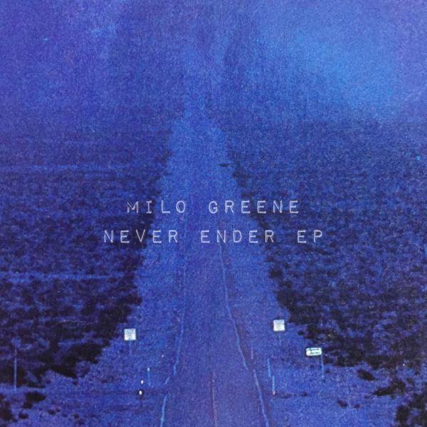 Milo Greene - Never Ender EP