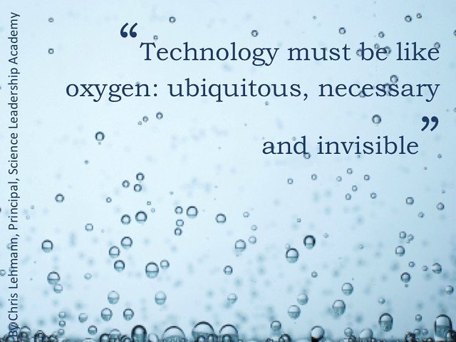 technology must be like oxygen quote by chris lehmann