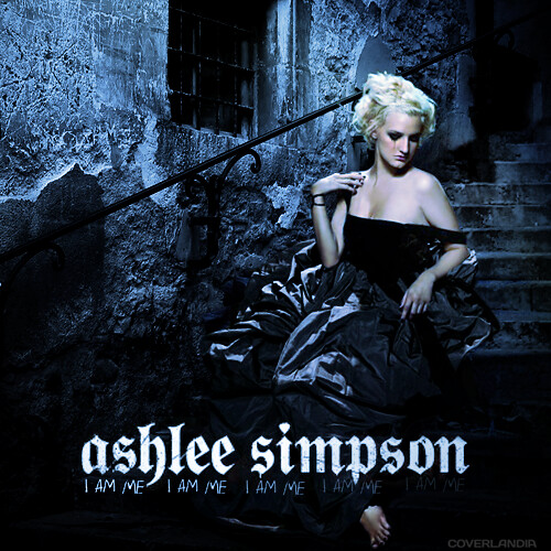 Ashlee Simpson - I Am ... Ashlee Simpson