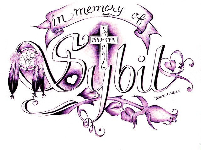 tattoo design by denise a wells sybil in memory of my mom flickr photo sharing. Black Bedroom Furniture Sets. Home Design Ideas