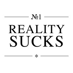 N° 1 Reality Sucks | by The Nothing Corporation