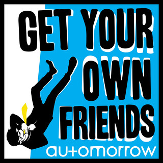 Automorrow - Get Your Own Friends (Single Artwork) | by Automorrow