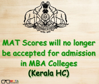 Mat scores will no longer be accpted in MBA admission (Keral HC)