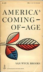 """Brooks, Van Wyck """"America's Coming-of-Age"""""""