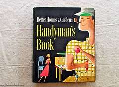 Vintage Book: Better Homes & Gardens Handyman's Book (1957) | by GlamourBomb