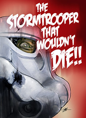 """The Stormtrooper That Wouldn't Die!!"""