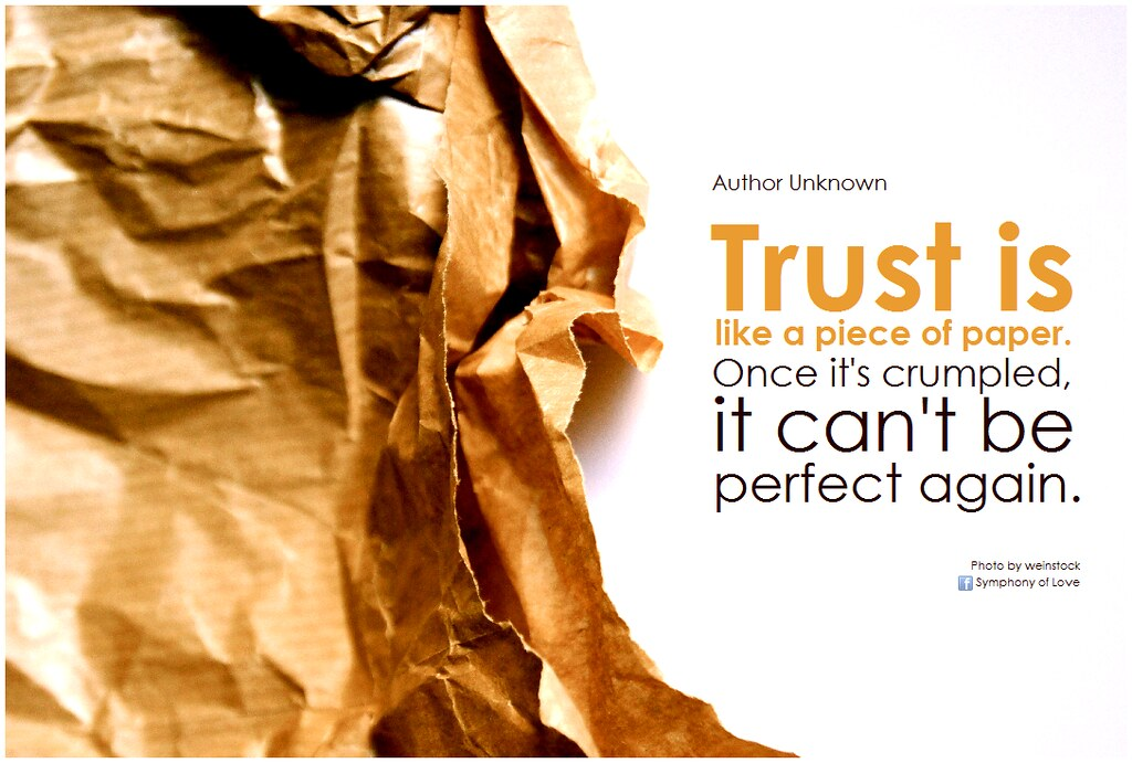 Author Unknown Trust Is Like A Piece Of Paper Once Its C Flickr