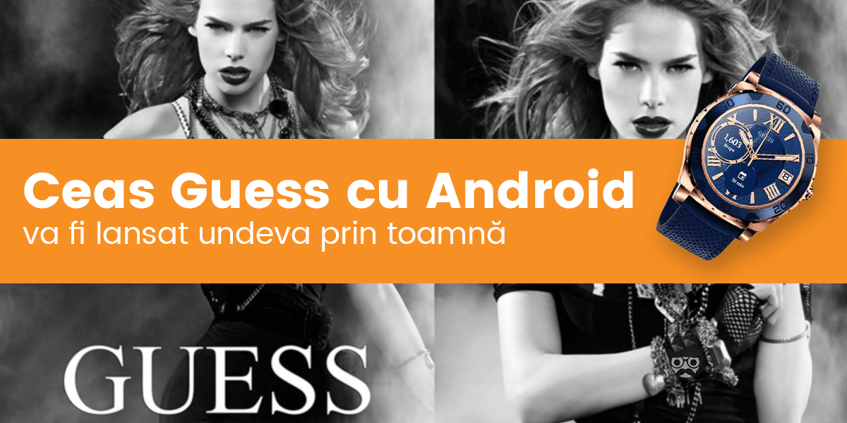 Ceas Guess cu Android Wear 2.0 acum o realitate 138