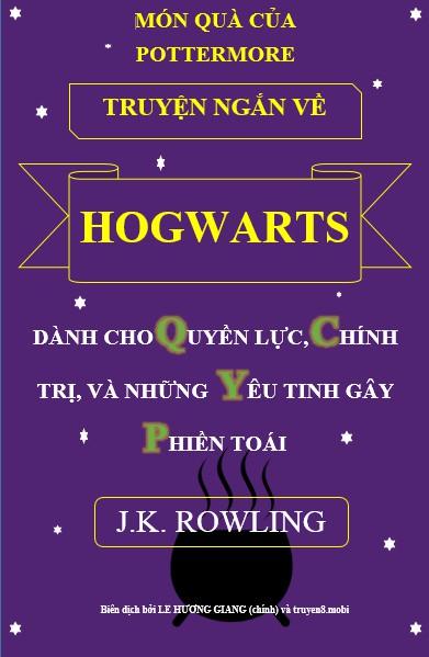 Dành cho Quyền Lực, Chính Trị và Những Yêu Tinh gây phiền toái - J. K. Rowling