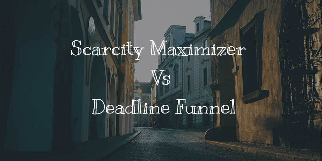 scarcity-maximizer-vs-deadline-funnel