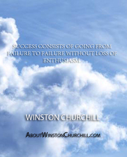 Inspirational Quotes About Failure: ''Success Consists Of Going From Failure To Failure Withou