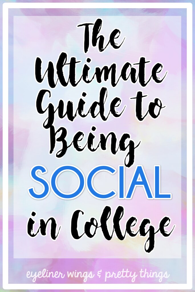 The Ultimate Guide to Being Social in College - How to Be Social in College- How to be Extroverted in College - Making Friends in College // ew & pt