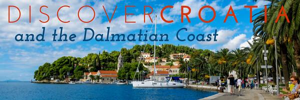 Discover Croatia & the Dalmatian Coast