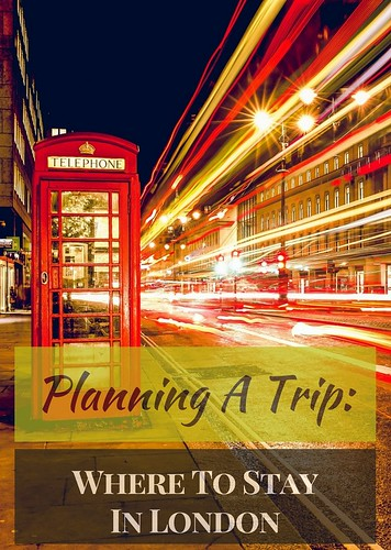 Planning A Trip: Where To Stay In London