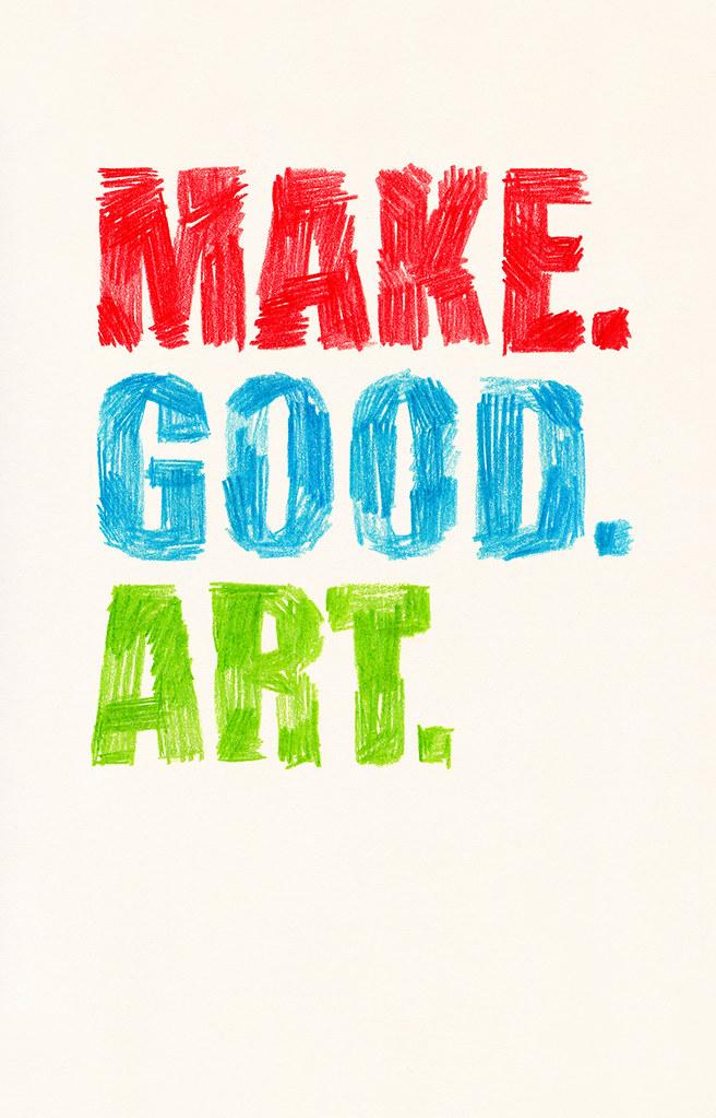 Make Good Art
