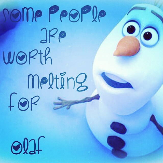 #olaf #quote #some #people #are #worth #melting #for #cute ...
