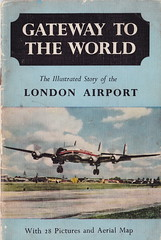 Gateway to the World, the illustrated story of the London Airport (Heathrow) - c1955