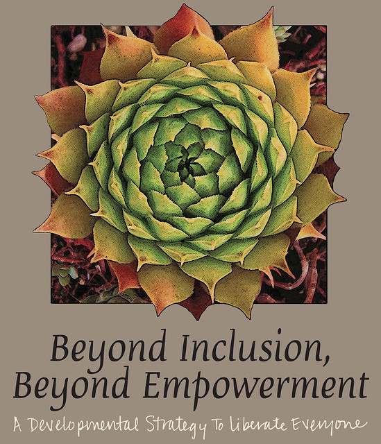 Beyond Empowerment, Beyond Inclusion