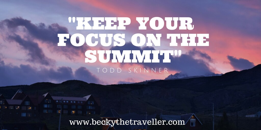 Travel quotes - Inspirational travel quotes - Keep your focus on the summit