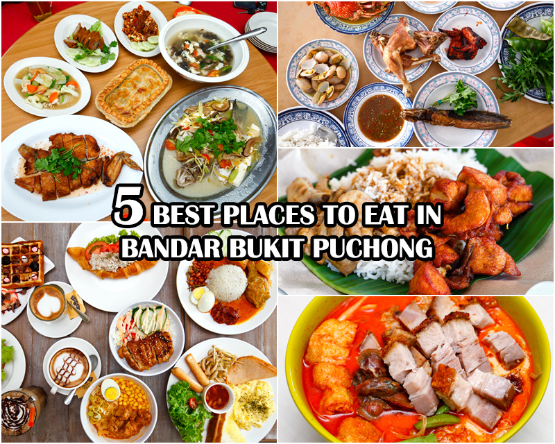 Best Places to Eat in Bandar Bukit Puchong