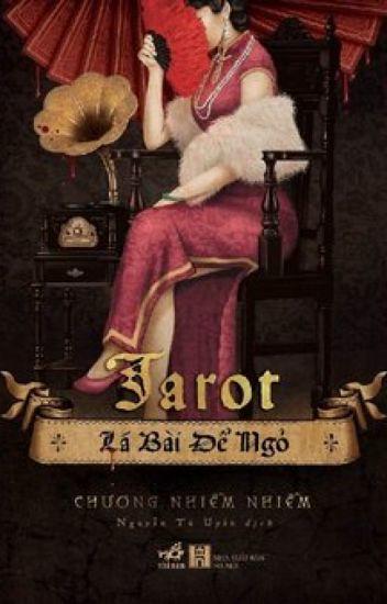 Tarot Lá Bài Để Ngỏ - Chương Nhiễm Nhiễm