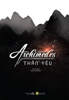Archimedes Thân Yêu - Cửu Nguyệt Hi