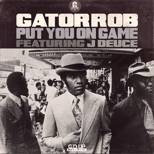 Gator Rob - Put You On Game (Single) | by fortyfps