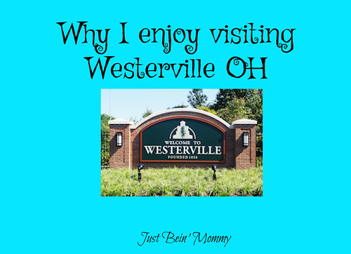 Why I enjoy visiting Westerville OH