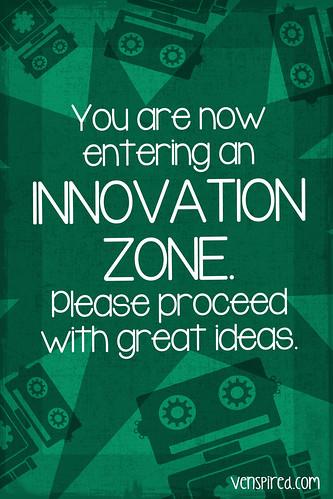 Innovative Classroom Quotes ~ Innovation zone krissy venosdale flickr