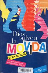 Silvia Grijalba, Dios salve a la movida