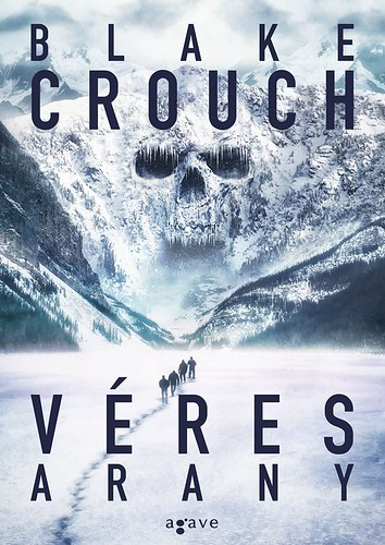 Blake Crouch: Véres arany (Agave Könyvek, 2017)