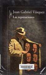 Juan Gabriel Vásquez, Las reputaciones