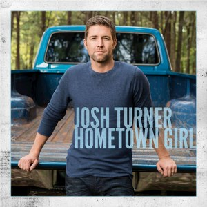 Josh Turner – Hometown Girl
