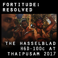 Fortitude: resolved - shooting the Hasselblad H6D-100c at Thaipusam 2017