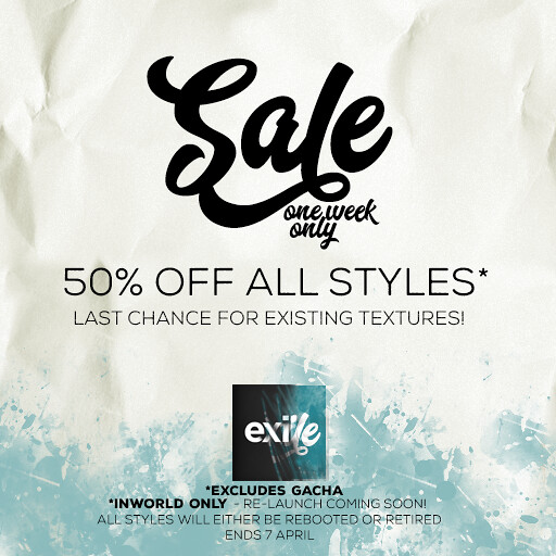 50% off all styles inworld now at Exile!