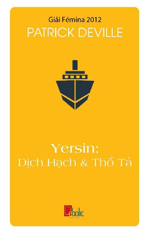 Yersin: Dịch Hạch và Thổ Tả - Patrick Deville