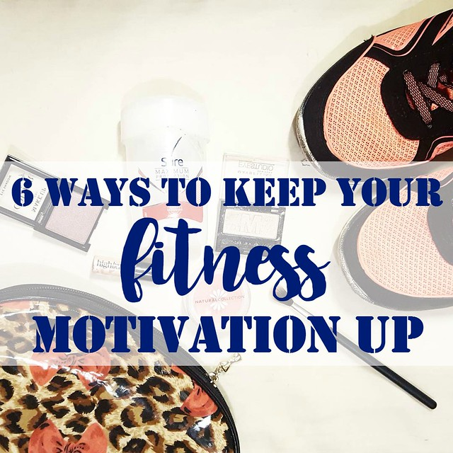 Six Ways To Keep Your Fitness Motivation Up