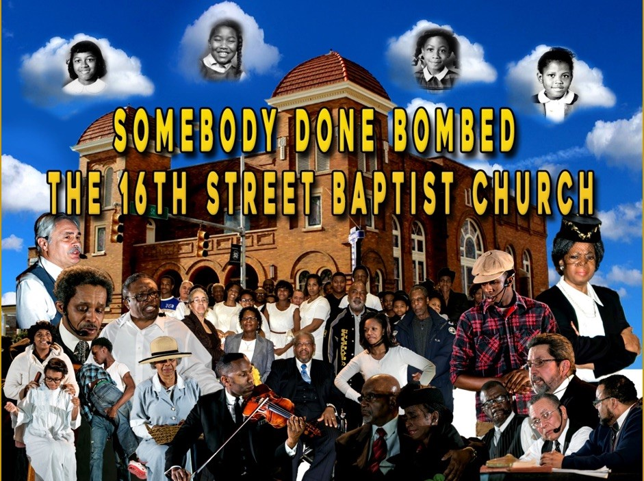"""The Acclaimed Play, """"Somebody Done Bombed the 16th Street Baptist Church"""""""