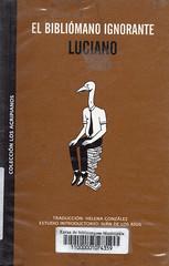 Luciano, El bibliómano ignorante