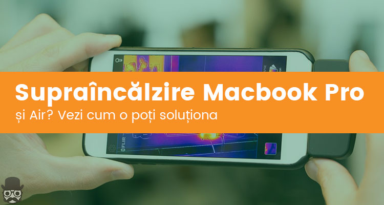 Supraincalzire Macbook pro air