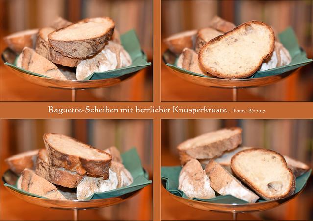 Baguette-Scheiben mit Knusperkruste ... Fotos und Collagen: Brigitte Stolle, Mannheim, April 2017