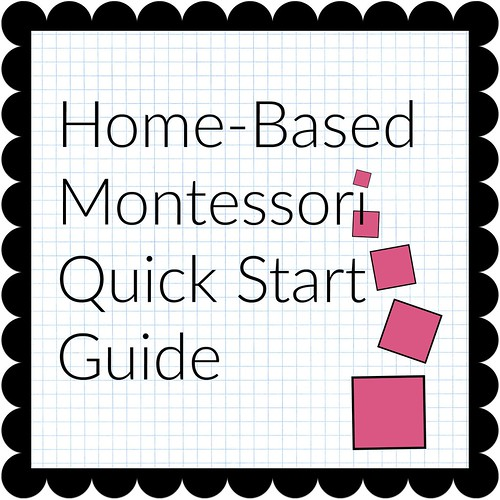 Home Based Montessori Quick Start Guide