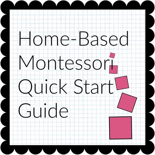 Home Based Montessori Quick Start Guide