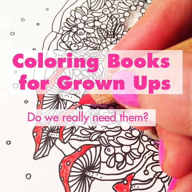 Coloring Books for Grown Ups – do we really need them?